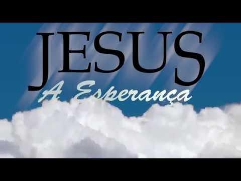 Jesus a Esperança  – Trailer